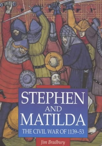 9780750918725: Stephen and Matilda: The Civil War of 1139-53