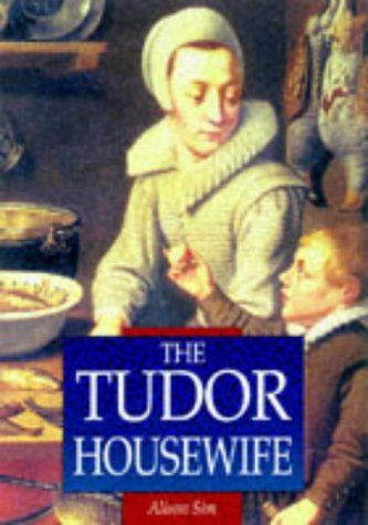 9780750918756: The Tudor Housewife