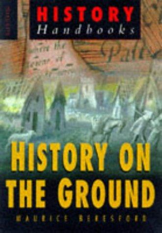History on the Ground (History Handbooks): Beresford, Maurice
