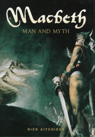 9780750918916: Macbeth: Man and Myth