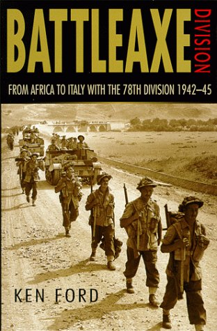 9780750918930: Battleax Division: From Africa to Italy With the 78th Division 1942-45