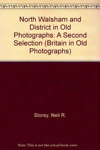 9780750918992: North Walsham and District in Old Photographs: A Second Selection (Britain in Old Photographs)
