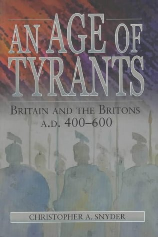 9780750919296: An Age of Tyrants: Britain and the Britons, AD 400-600