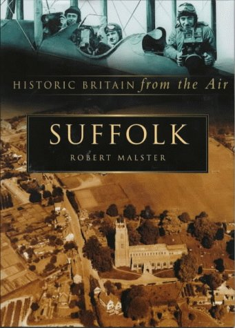 9780750919371: Suffolk (Historic Britain from the Air)
