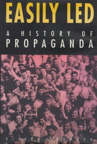 9780750919654: Easily Led: A History of Propaganda
