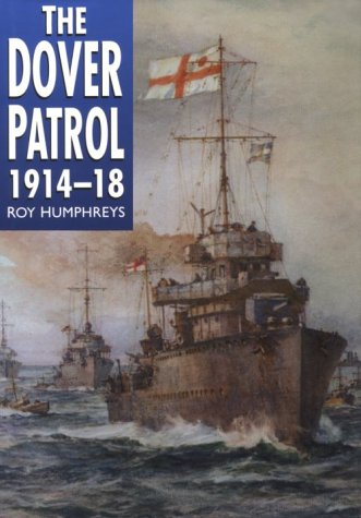 9780750919678: The Dover Patrol 1914-18 (Pocket Biographies)