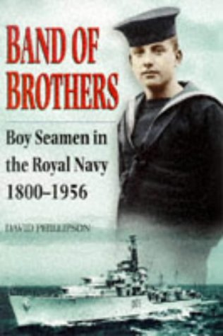Band of Brothers: Boy Seamen in the: Phillipson, David