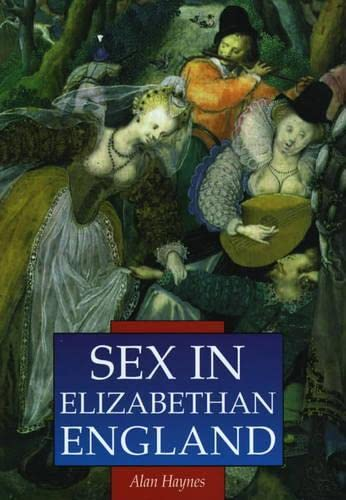 9780750920193: Sex in Elizabethan England (Sutton Illustrated History Paperbacks)