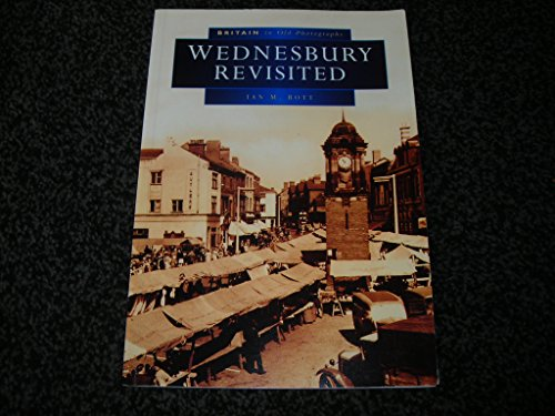9780750920360: Wednesbury Revisited in Old Photographs (Britain in Old Photographs)