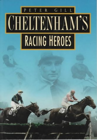 9780750920445: Cheltenham's Racing Heroes in Old Photographs