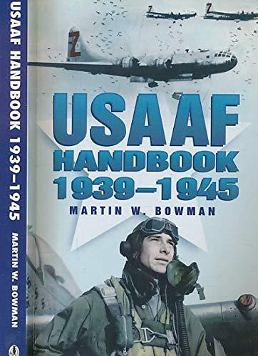 USAAF Handbook, 1939-1945 (Aviation): Bowman, Martin