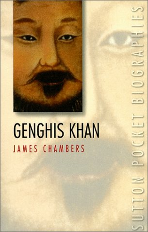 Genghis Khan (Pocket Biographies) (0750920645) by James Chambers