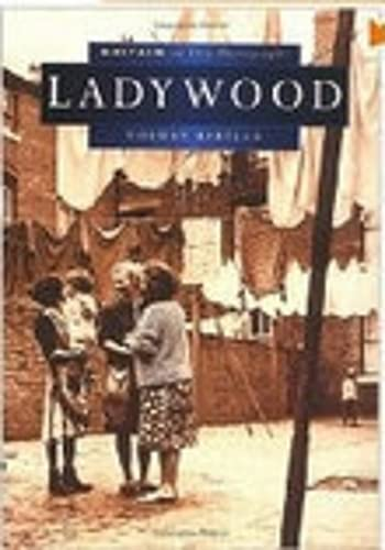 9780750920711: Ladywood (Britain in Old Photographs)