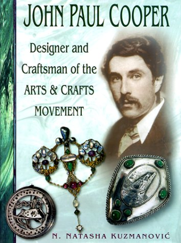 9780750920889: John Paul Cooper: Designer and Craftsman of the Art and Crafts Movements