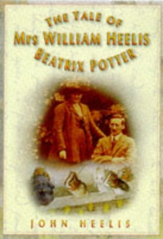 9780750921251: The Tale of Mrs. William Heelis-Beatrix Potter, rev