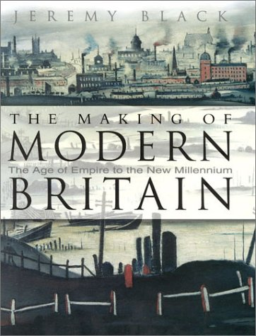 9780750921299: The Making of Modern Britain: The Age of Empire to the New Millennium