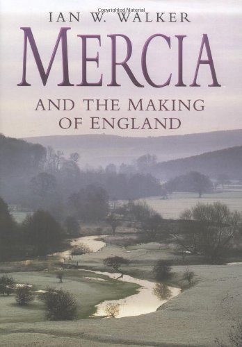 9780750921312: Mercia and the Making of England