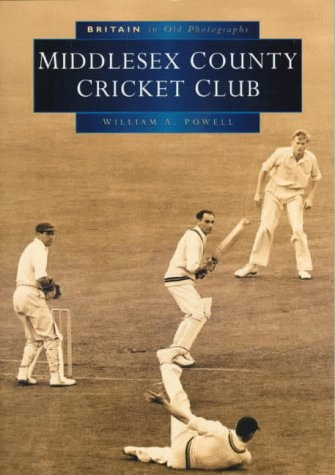 9780750921381: Middlesex County Cricket Club in Old Photographs (Britain in Old Photographs)