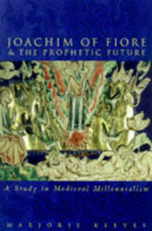 Joachim of Fiore and the Prophetic Future (Sutton History Paperbacks): Reeves, Marjorie