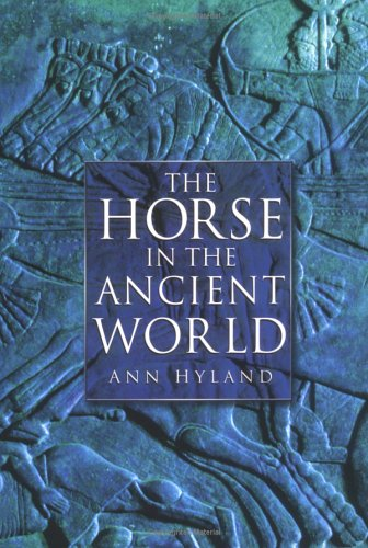 9780750921602: The Horse in the Ancient World