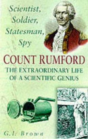 9780750921848: Scientist, Soldier, Statesman, Spy: Count Rumford - The Extraordinary Life of a Scientific Genius