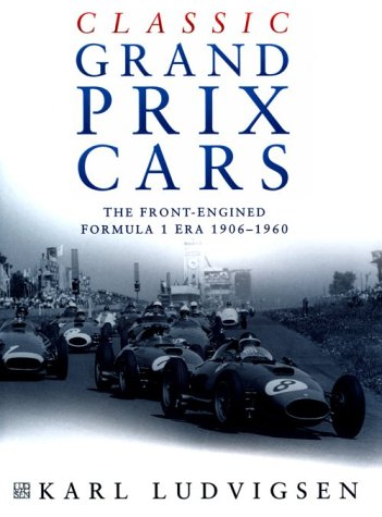 9780750921893: Classic Grand Prix Cars: The Front-engined Formula 1 Era, 1906-1960