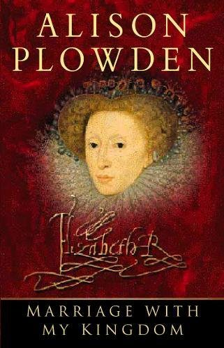 Marriage with My Kingdom: Plowden, Alison