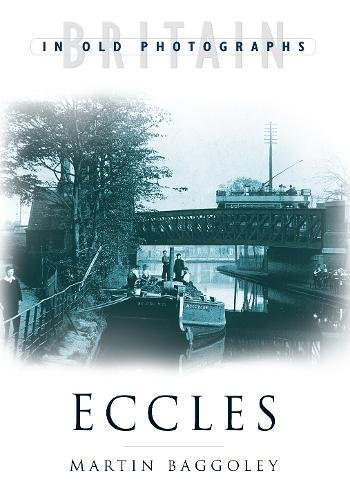 9780750922142: Eccles (Britain in Old Photographs)