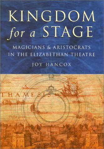 9780750922395: Kingdom for a Stage: Magicians and Aristocrats in the Elizabethan Theatre