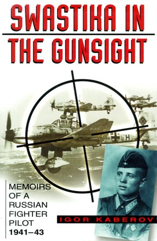 9780750922401: Swastika in the Gunsight: Memoirs of a Russian Fighter Pilot 1941-45
