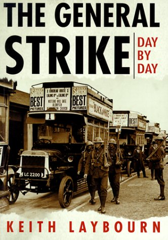 The General Strike Day by Day: Laybourn, Keith
