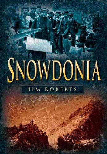 Snowdonia (Britain in Old Photographs) (0750922672) by Jim Roberts