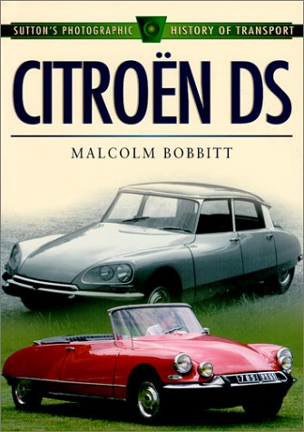9780750922821: Citroen DS (Sutton's Photographic History of Transport)