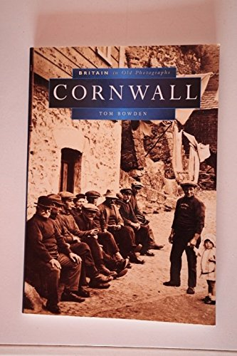 Britain in Old Photographs : Cornwall: Bowden , Tom