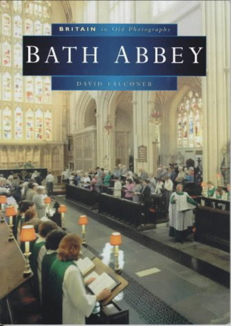 9780750923118: Bath Abbey (Britain in Old Photographs)