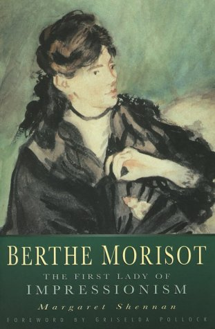 9780750923392: Berthe Morisot: The First Lady of Impressionism