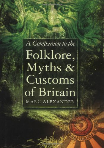 9780750923590: A Companion to the Folklore, Myths & Customs of Britain