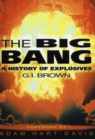 9780750923613: The Big Bang: The History of Explosives