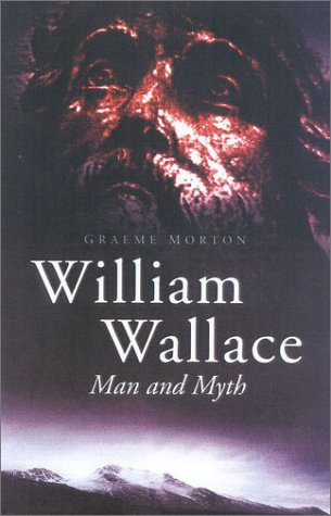 9780750923798: William Wallace: Man and Myth