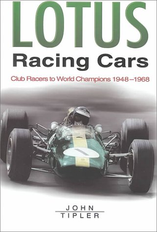 9780750923897: Lotus Racing Cars: Club Racers to World Champions 1948- 1968 (Sutton's Photographic History of Transport)