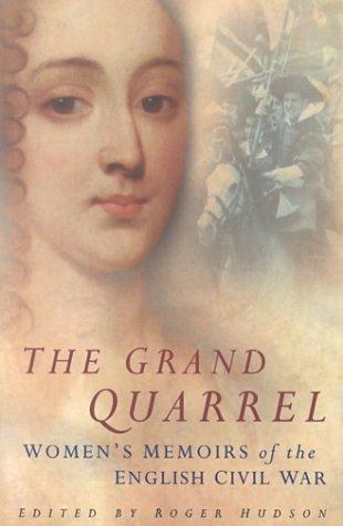 9780750923903: The Grand Quarrel: Women's Memoirs of the English Civil War