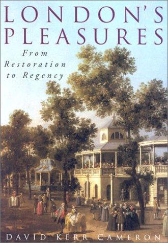 9780750924481: London's Pleasures: From Restoration to Regency