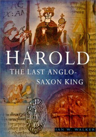 9780750924566: Harold: The Last Anglo-Saxon King