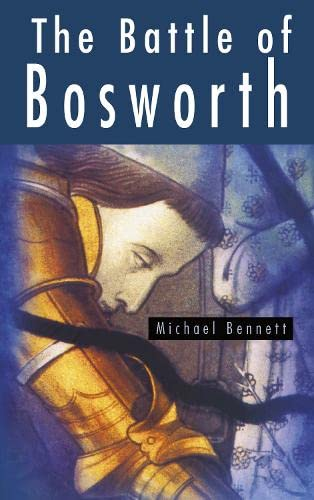 9780750924610: The Battle of Bosworth