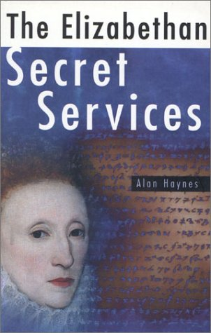 9780750924634: The Elizabethan Secret Services (Illustrated History Paperbacks)