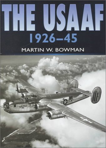 9780750924672: USAAF in Camera 1926-1945