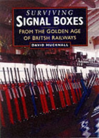 9780750924764: Surviving Signal Boxes: From the Golden Age of British Steam