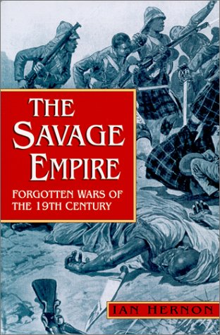 9780750924801: The Savage Empire: Wars of the 19th Century (Forgotten Wars 2)