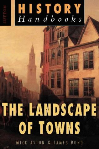 9780750924894: The Landscape of Towns (Sutton/hhb)