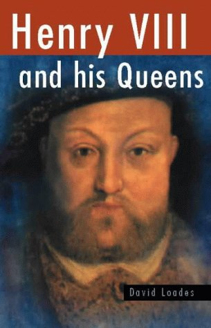 9780750925013: Henry VIII and His Queens (Sutton history paperbacks) (Illustrated History Paperbacks)